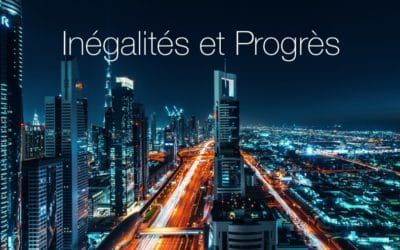 Inégalités et progrès – Que faisons-nous ?